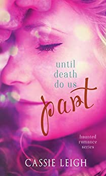 Until Death Do Us Part by [Leigh, Cassie]