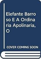 Elefante Barroso E A Ordinaria Apolinaria, O
