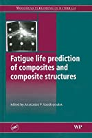 Fatigue Life Prediction of Composites and Composite Structures (Woodhead Publishing in Materials)