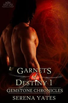 Garnets of Destiny 1 (Gemstone Chronicles 1) by [Yates, Serena]