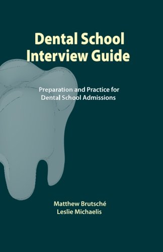 Download Dental School Interview Guide: Preparation and Practice for Dental School Admissions 1449928471