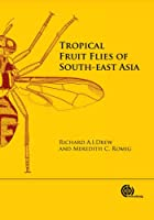Tropical Fruit Flies: Tephritidae Dacinae of South-east Asia; Indomalaya to North-west Australasia