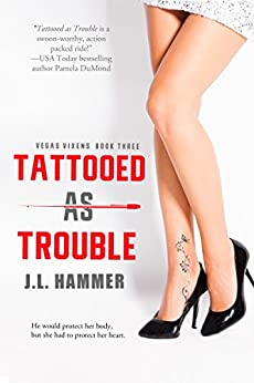 Tattooed As Trouble (Vegas Vixens) by [Hammer, J.L.]