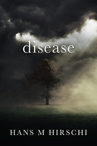 Disease: When Life takes an Unexpected Turn (English Edition)