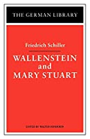 Wallenstein and Mary Stuart: Friedrich Schiller (German Library)