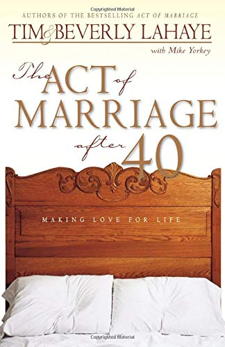 Download The Act of Marriage After 40: Making Love for Life 0310231140
