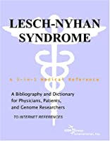 Lesch-Nyhan Syndrome - A Bibliography and Dictionary for Physicians, Patients, and Genome Researchers