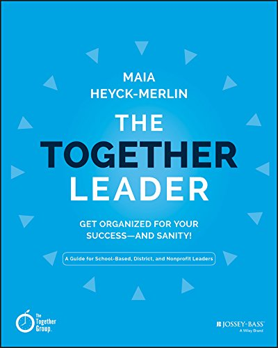 Download The Together Leader: Get Organized for Your Success - and Sanity! 1118987527