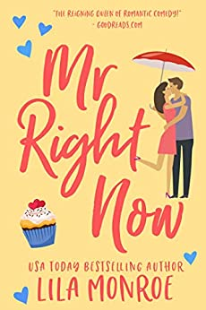 Mr Right Now: A Romantic Comedy (Lucky in Love Book 4) by [Monroe, Lila]