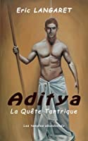 Aditya: La Quete Tantrique