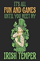 It's All Fun And Games Until You Meet My Irish Temper: Ireland Notebook | Ireland Vacation Journal | Funny Irish I Handlettering | Diary I Logbook | 110 Journal Paper Pages | 6 x 9
