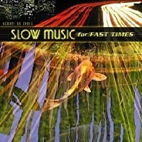Slow Music For Fast Times by Various Artists (2001-05-03)