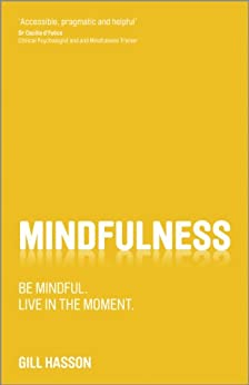 [Hasson, Gill]のMindfulness: Be mindful. Live in the moment.