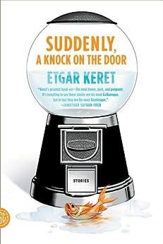 [Keret, Etgar]のSuddenly, a Knock on the Door: Stories