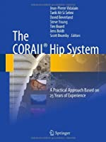 The CORAILR Hip System: A Practical Approach Based on 25 Years of Experience by Unknown(2011-08-04)