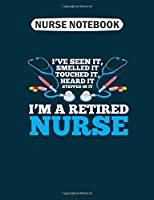 Nurse Notebook: funny nurse retirement   retired registered nurse  College Ruled - 50 sheets, 100 pages - 7.44 x 9.69 inches