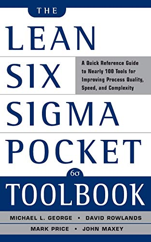 Download The Lean Six Sigma Pocket Toolbook: A Quick Reference Guide to Nearly 100 Tools for Improving Process Quality, Speed, and Complexity 0071441190