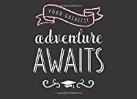 Your Greatest Adventure Awaits: Class of 2018 Guest Book: Ribbon 150 Pages 8.25 x 6 (Guest Book for Class of 2018 Graduation Congratulatory. Teenagers Girls Moms Students & Teachers) [並行輸入品]