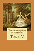 ?uvres compl?tes de Marivaux: Tome V (Volume 5) (French Edition)【洋書】 [並行輸入品]