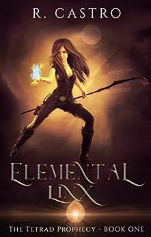 Elemental Linx (The Tetrad Prophecy) by [Castro, R.]
