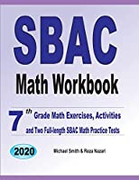 SBAC Math Workbook: 7th Grade Math Exercises, Activities, and Two Full-Length SBAC Math Practice Tests
