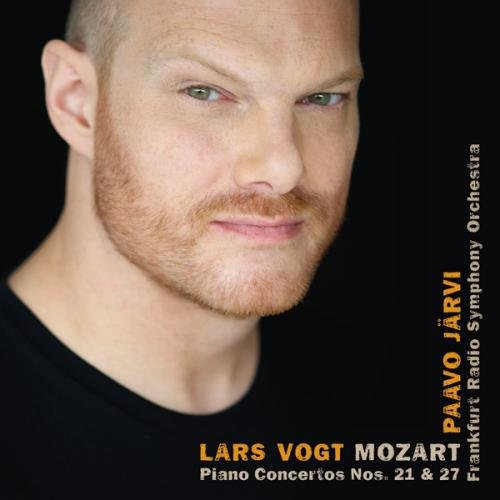 モーツァルト : ピアノ協奏曲 第21番&第27番 (Mozart : Piano Concertos Nos 21 & 27 / Lars Vogt , Paavo Jarvi , Frankfurt Radio Symphony Orchestra) [輸入盤]