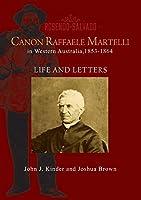 Canon Raffaele Martelli: Life and Letters