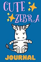 Cute Zebra Journal: Notebook For Kids, Adorable Gift For Animal Lovers, First Journal For Kids, Lined Pages, Great For School Notes