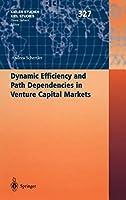 Dynamic Efficiency and Path Dependencies in Venture Capital Markets (Kieler Studien - Kiel Studies)