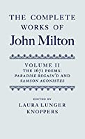 The Complete Works of John Milton: The 1671 Poems: Paradise Regain'd and Samson Agonistes