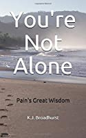 You're Not Alone: Pain's Great Wisdom