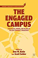 The Engaged Campus: Certificates, Minors, and Majors as the New Community Engagement (Community Engagement in Higher Education)