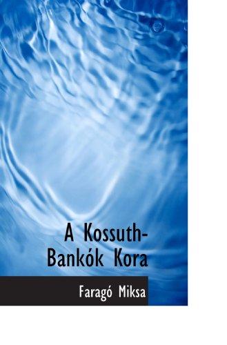 A Kossuth-Bankók Kora