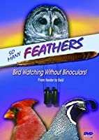 So Many Feathers: Bird Watching Without Binoculars [DVD]