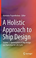 A Holistic Approach to Ship Design: Volume 1: Optimisation of Ship Design and Operation for Life Cycle