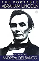 The Portable Abraham Lincoln (Portable Library)