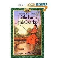Little Farm in the Ozarks (Little House Sequel)