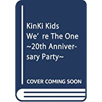 KinKi Kids We're The One―20th Anniversary Party