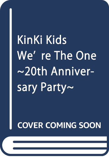 KinKi Kids We're The One  ~20th Anniversary Party~