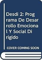 Desdi 2: Programa De Desarrollo Emocional Y Social Dirigido