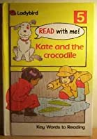 05 Kate And The Crocodile (Read with Me)