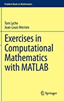 Exercises in Computational Mathematics with MATLAB (Problem Books in Mathematics)