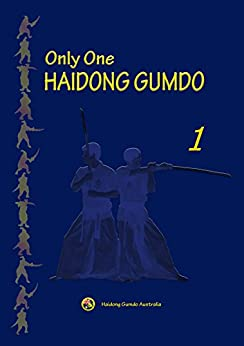 Only One HAIDONG GUMDO (The principle of Haidong gumdo and basic training skills Book 1) by [KIM, JASON, OH, JUNG IL]