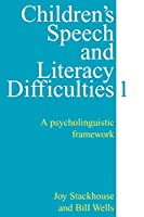 Children's Speech and Literacy Difficulties 1: A psycholinguistic framework (Exc Business And Economy (Whurr))