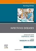 Infectious Diseases, An Issue of Nursing Clinics, 1e (The Clinics: Nursing)