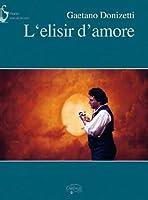 Gaetano Donizetti: L'elisir d'amore (Vocal Score) / ガエターノ・ドニゼッティ: 愛の妙薬 (ボーカルスコア)