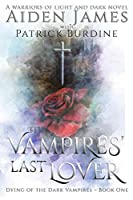 The Vampires' Last Lover (Dying of the Dark Vampires)