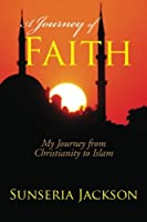 A Journey of Faith: My Journey from Christianity to Islam