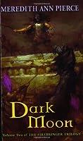 Dark Moon (Firebringer Trilogy)【洋書】 [並行輸入品]