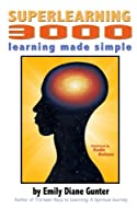 Superlearning 3000: Learning Made Simple